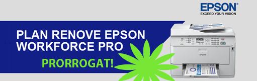 Epson prorroga i amplia el Pla renova Workforce. Ara devolució directe de fins a 250€!